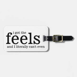 I got the Feels and I literally Can't Even Travel Bag Tags