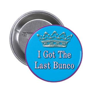 i got the last bunco button