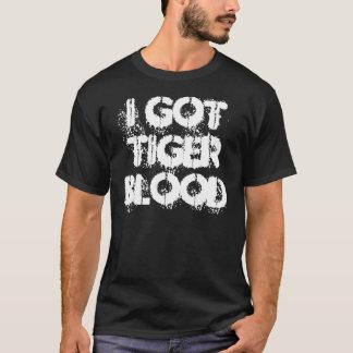 I got tiger blood T-Shirt