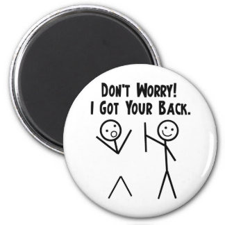 I Got Your Back! 6 Cm Round Magnet