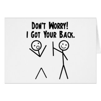 I Got Your Back! Greeting Card
