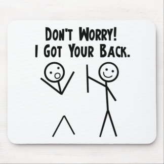 I Got Your Back! Mouse Pad