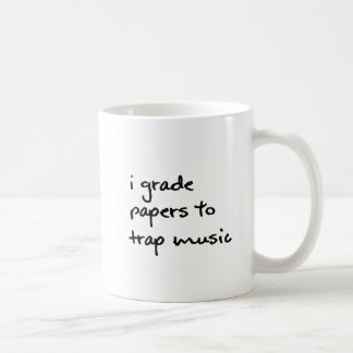 I Grade Papers to Trap Music Mug