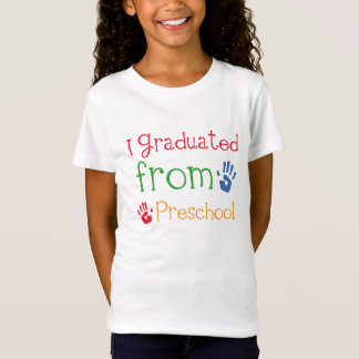 I Graduated From Preschool T-Shirt