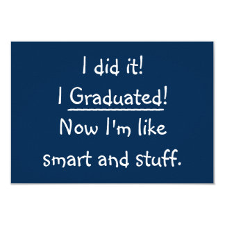 I Graduated Funny Graduation Party Invitation Card