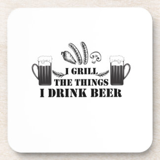 I Grill The Things I Drink Beer Party Family Funny Coaster