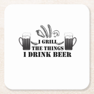 I Grill The Things I Drink Beer Party Family Funny Square Paper Coaster