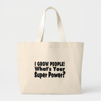 I Grow People. What's Your Super Power Jumbo Tote Bag