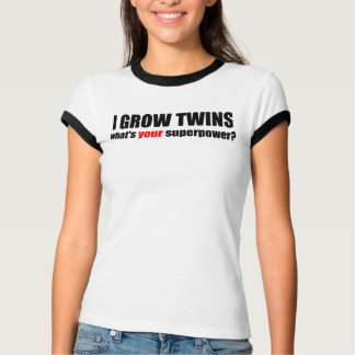 I grow twins what's your superpower T-Shirt