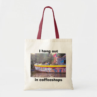 I hang out in Coffeshops Tote Bag