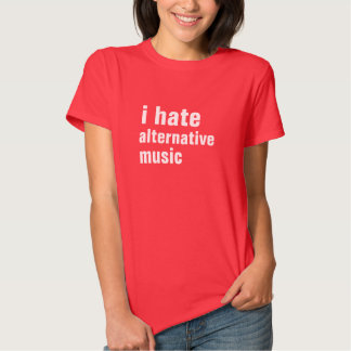 i hate alternative music tee shirts