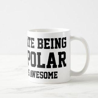 I Hate Being Bipolar. It's Awesome. Coffee Mug