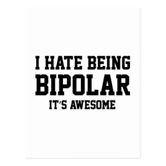 I Hate Being Bipolar. It's Awesome. Postcards