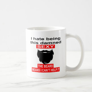 I Hate Being This Sexy The Beard Means Coffee Mug