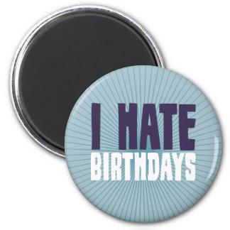 I Hate Birthdays 6 Cm Round Magnet