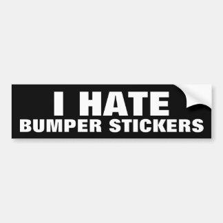 I hate bumper stickers - bumper sticker