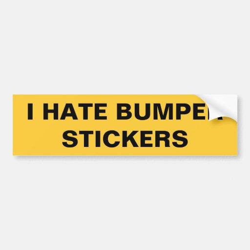 I Hate Bumper Stickers Sticker