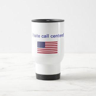 I hate call centers! Gifts Travel Mug