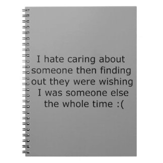 I HATE CARING ABOUT SOMEONE THEN FINDING OUT THEY SPIRAL NOTE BOOK