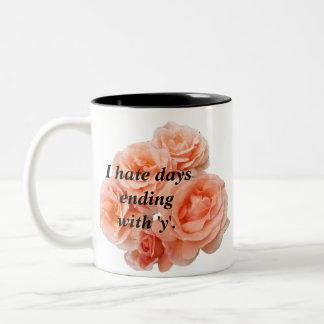 """""""I hate days ending with 'y'"""" Floral Mug"""