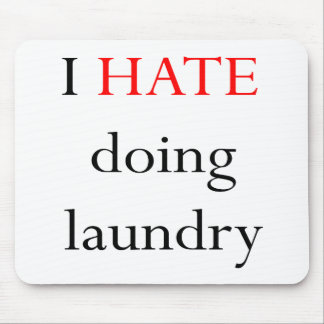 I Hate Doing Laundry Mouse Pad