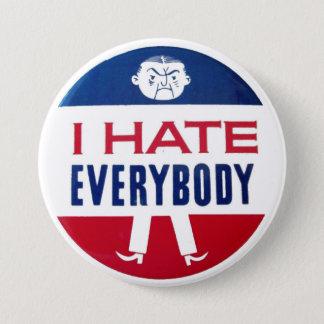 I Hate Everybody 7.5 Cm Round Badge