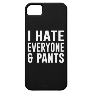 I Hate Everyone and Pants. Barely There iPhone 5 Case