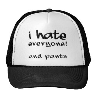 I Hate Everyone And Pants Funny Ball Cap Hat