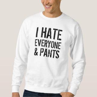 I Hate Everyone and Pants Sweatshirt