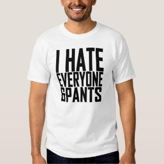 I Hate Everyone and Pants Tshirts