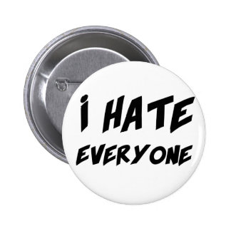 I Hate Everyone Pin