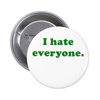 I Hate Everyone Pinback Button