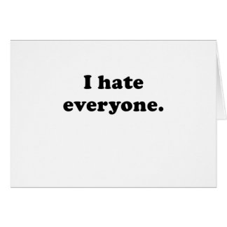 I Hate Everyone Greeting Cards