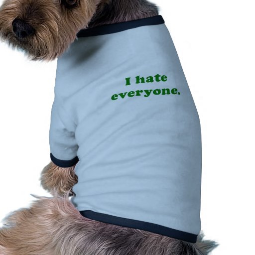 I Hate Everyone Pet Clothes