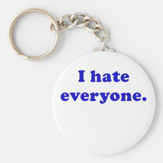I Hate Everyone Key Chains