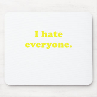 I Hate Everyone Mouse Pad