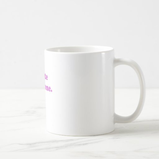 I Hate Everyone Coffee Mugs