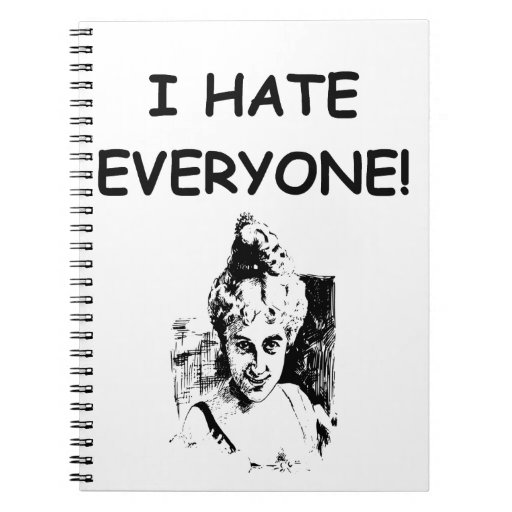 i hate everyone note books