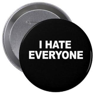 I HATE EVERYONE T-shirt 10 Cm Round Badge