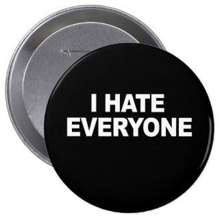 I HATE EVERYONE T-shirt Button