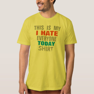 I hate everyone today shirt funny t-shirt design