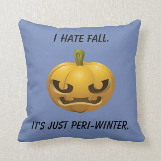I Hate Fall--It's Just Peri-Winter Cushion