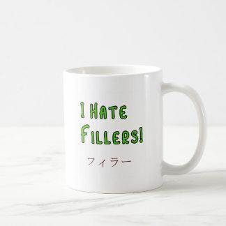 I hate Fillers! Coffee Mug