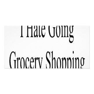I Hate Going Grocery Shopping Custom Photo Card