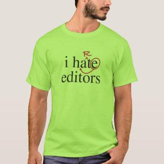 i hate/heart editors T-Shirt