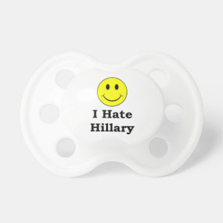 I Hate Hillary  happy smiley face Baby Pacifiers