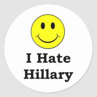 I Hate Hillary  happy smiley face Round Sticker