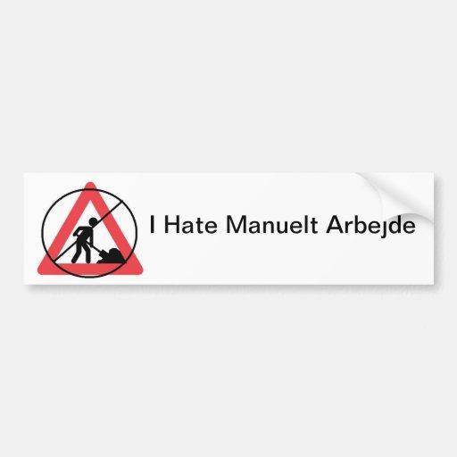 I Hate Manuelt Arbejde Bumper Sticker