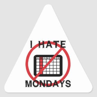 I Hate Mondays (Light  Background) Triangle Sticker
