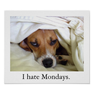 I hate Mondays. Poster